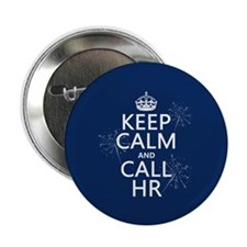 "Keep Calm and Call H.R. 2.25"" Button (100 pack)"