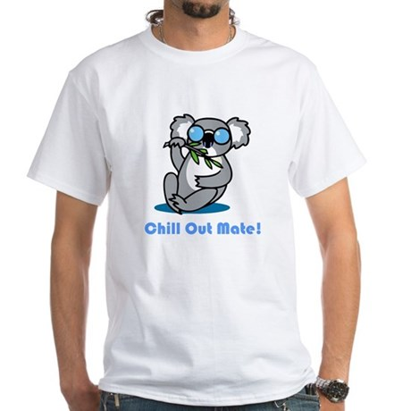 Chill Out Mate! T-Shirt