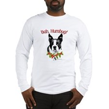 Boston Terrier Bah Humbug Long Sleeve T-Shirt