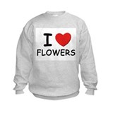 I love flowers Sweatshirt