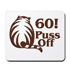 60! Puss Off, 60th Mousepad
