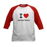 I love decorations Tee