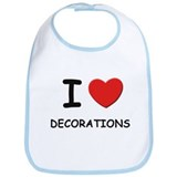 I love decorations Bib