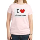 I love decorations Women's Pink T-Shirt