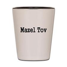 MAZEL TOV Shot Glass