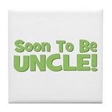 Soon To Be Uncle! Green Tile Coaster