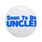 Soon To Be Uncle! Blue Ornament (Round)