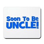 Soon To Be Uncle! Blue Mousepad
