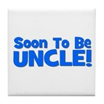 Soon To Be Uncle! Blue Tile Coaster