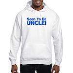 Soon To Be Uncle! Blue Hooded Sweatshirt