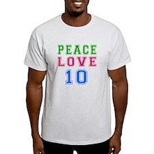 Peace Love 8 birthday designs T-Shirt