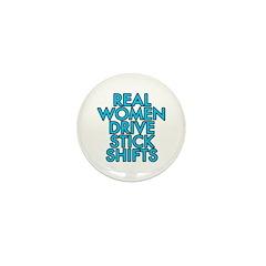 Real women drive stick shifts - Mini Button (100 p