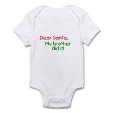 Dear Santa, My sister did it! Infant Bodysuit