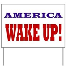 Wake Up Yard Sign
