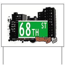 68th street, BROOKLYN, NYC Yard Sign