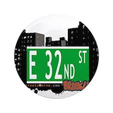 "E 32nd street, BROOKLYN, NYC 3.5"" Button"