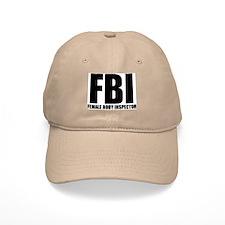 FBI - FEMALE BODY INSPECTOR Baseball Cap