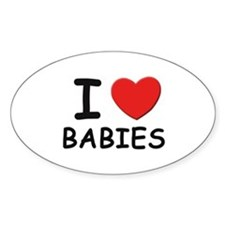 I love babies Oval Decal