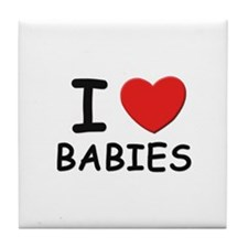 I love babies Tile Coaster