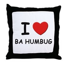 I love ba humbug Throw Pillow