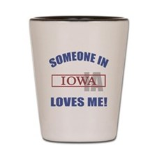 Someone In Iowa Loves Me Shot Glass