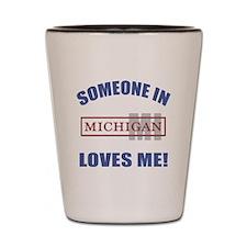 Someone In Michigan Loves Me Shot Glass