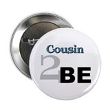 Cousin 2 Be Button