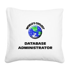 World's Coolest Database Administrator Square Canv