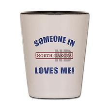 Someone In North Dakota Loves Me Shot Glass