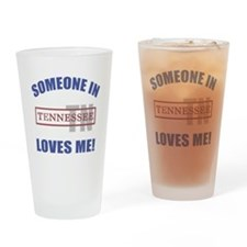 Someone In Tennessee Loves Me Drinking Glass