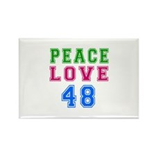 Peace Love 48 birthday designs Rectangle Magnet