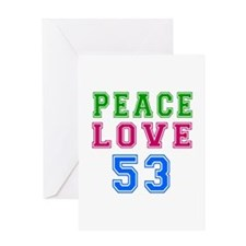 Peace Love 53 birthday designs Greeting Card
