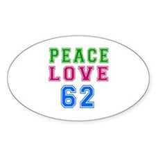 Peace Love 62 birthday designs Decal