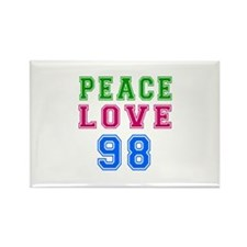 Peace Love 98 birthday designs Rectangle Magnet
