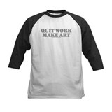 Quit Work, Make Art Tee