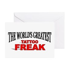 """""""The World's Greatest Tattoo Freak"""" Greeting Cards"""