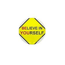 Believe in Yourself Mini Button