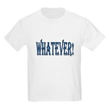 ...Whatever!... Child Tee