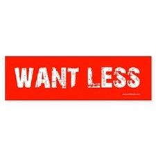 Want Less Red Bumper Bumper Sticker