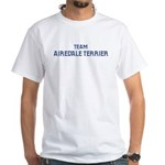 Team Airedale Terrier White T-Shirt