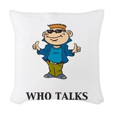 Im the guy who talks too much Woven Throw Pillow