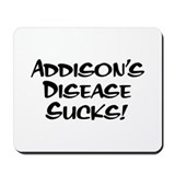 Addison's Disease Sucks! Mousepad
