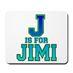 J is for Jimi Mousepad