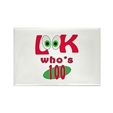 Look who's 100 ? Rectangle Magnet