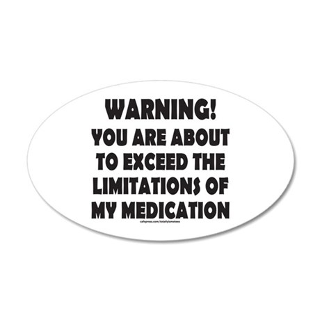 LIMITATIONS OF MY MEDICATION 20x12 Oval Wall Decal