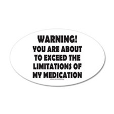 LIMITATIONS OF MY MEDICATION Wall Decal