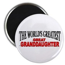 """""""The World's Greatest Great Granddaughter"""" Magnet"""