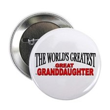 """The World's Greatest Great Granddaughter"" Button"