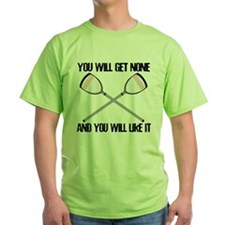 Lacrosse None For You T-Shirt