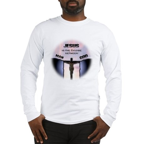 Jesus is the Bridge Long Sleeve T-Shirt